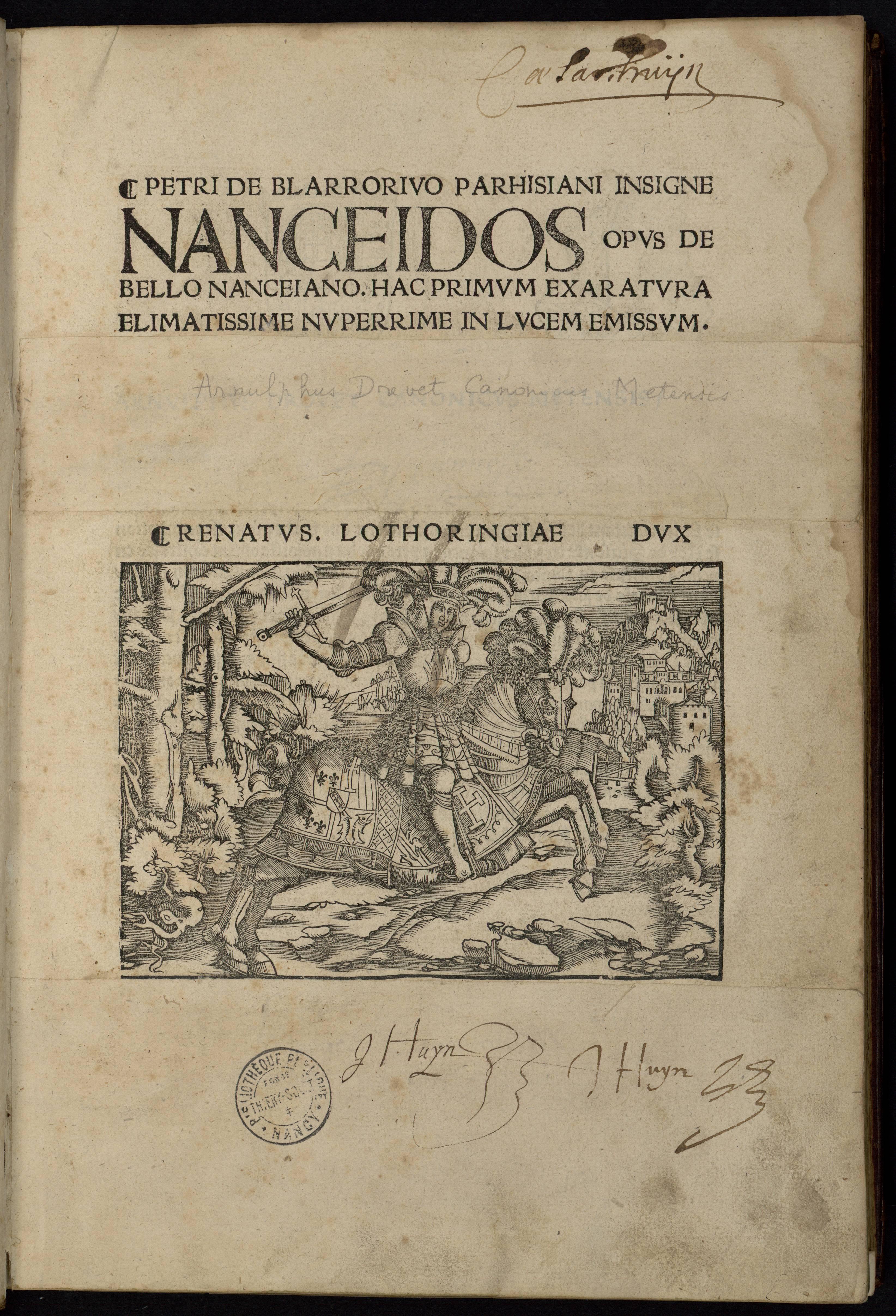 Contenu du Petri De Blarrorivo Parhisiani insigne Nanceidos opus de bello nanceiano. Hac primum exaratura elimatissime nuperrime in lucem emissum