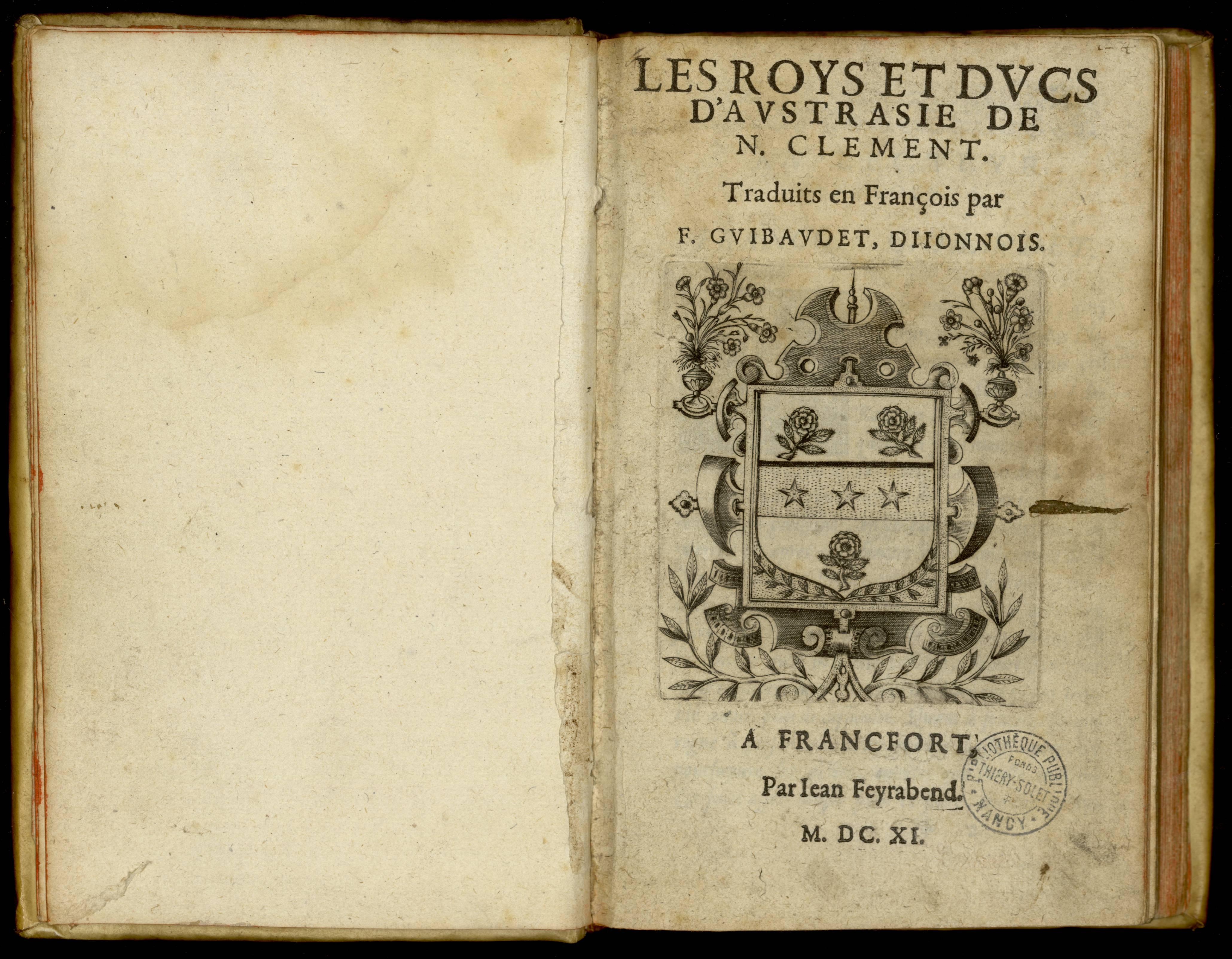 Contenu du Les roys et ducs d'Austrasie de N. Clement. Traduits en François par F. Guibaudet, Dijonnois