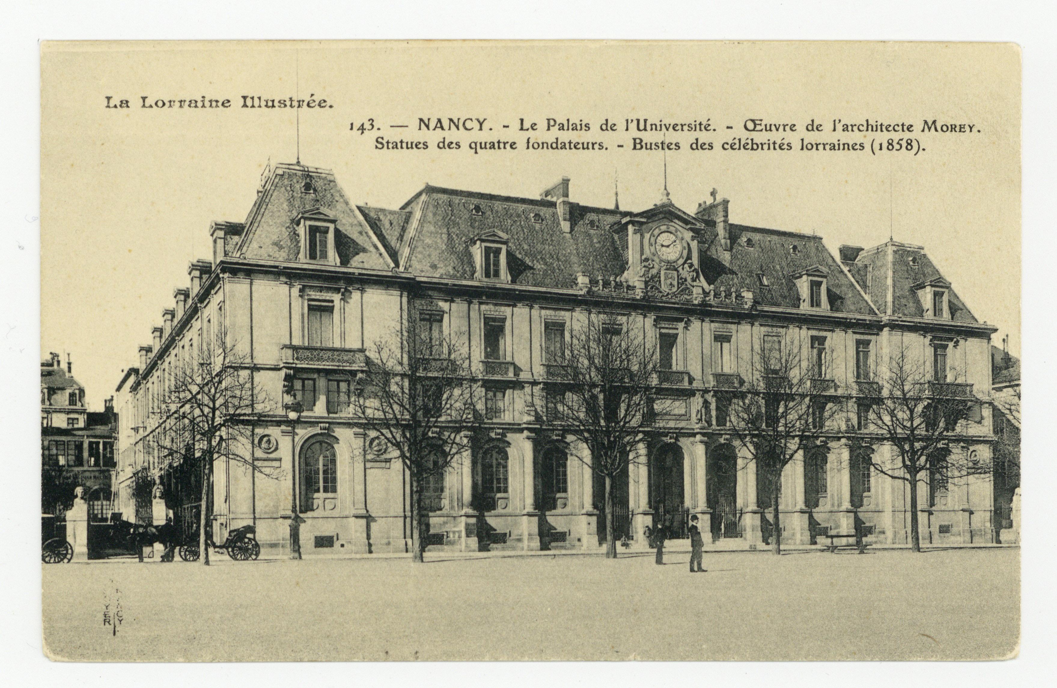 Contenu du Nancy. Le palais de l'Université. Œuvre de l'architecte Morey. Statues des quatre fondateurs. Bustes des célébrités lorraines (1858). La Lorraine Illustrée
