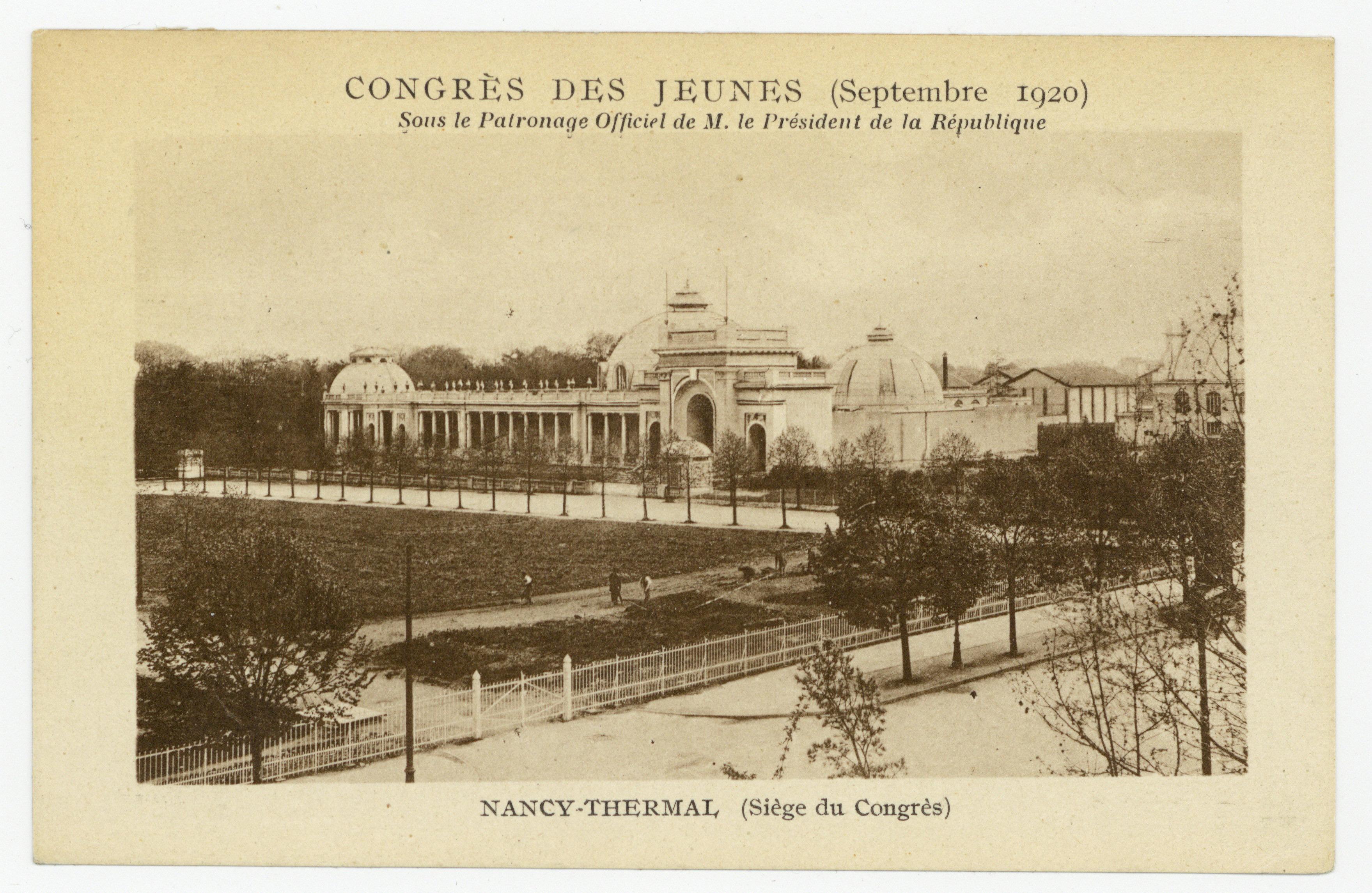 Contenu du Congrès des jeunes (septembre 1920) : Nancy-Thermal (siège du congrès), sous le patronage officiel de M. le Président de la République
