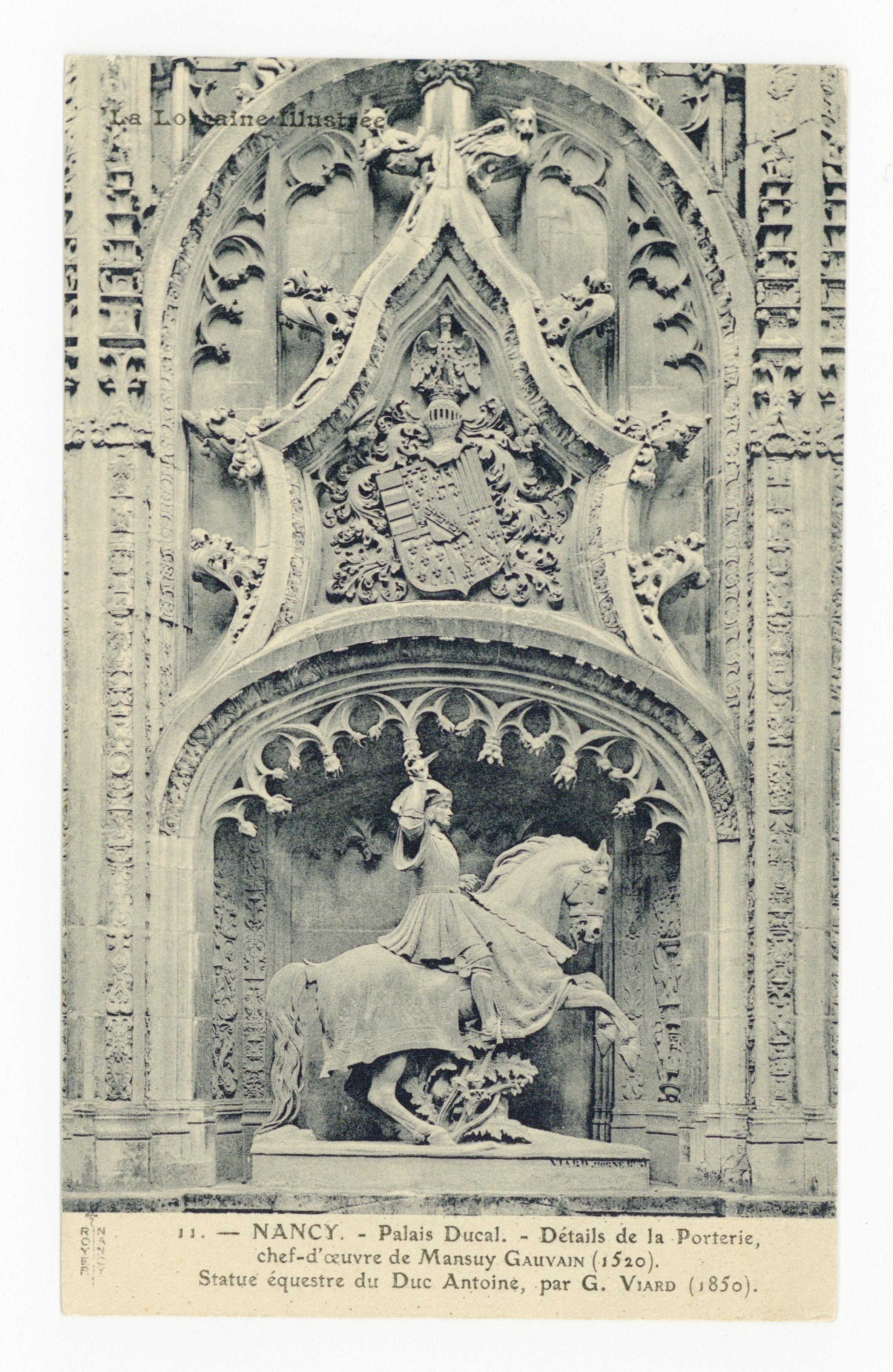 Contenu du Nancy. Palais Ducal. Détails de la Porterie, chef-d'œuvre de Mansuy GAUVAIN (1520). Statue équestre du Duc Antoine, par G. Viard (1850). La Lorraine illustrée