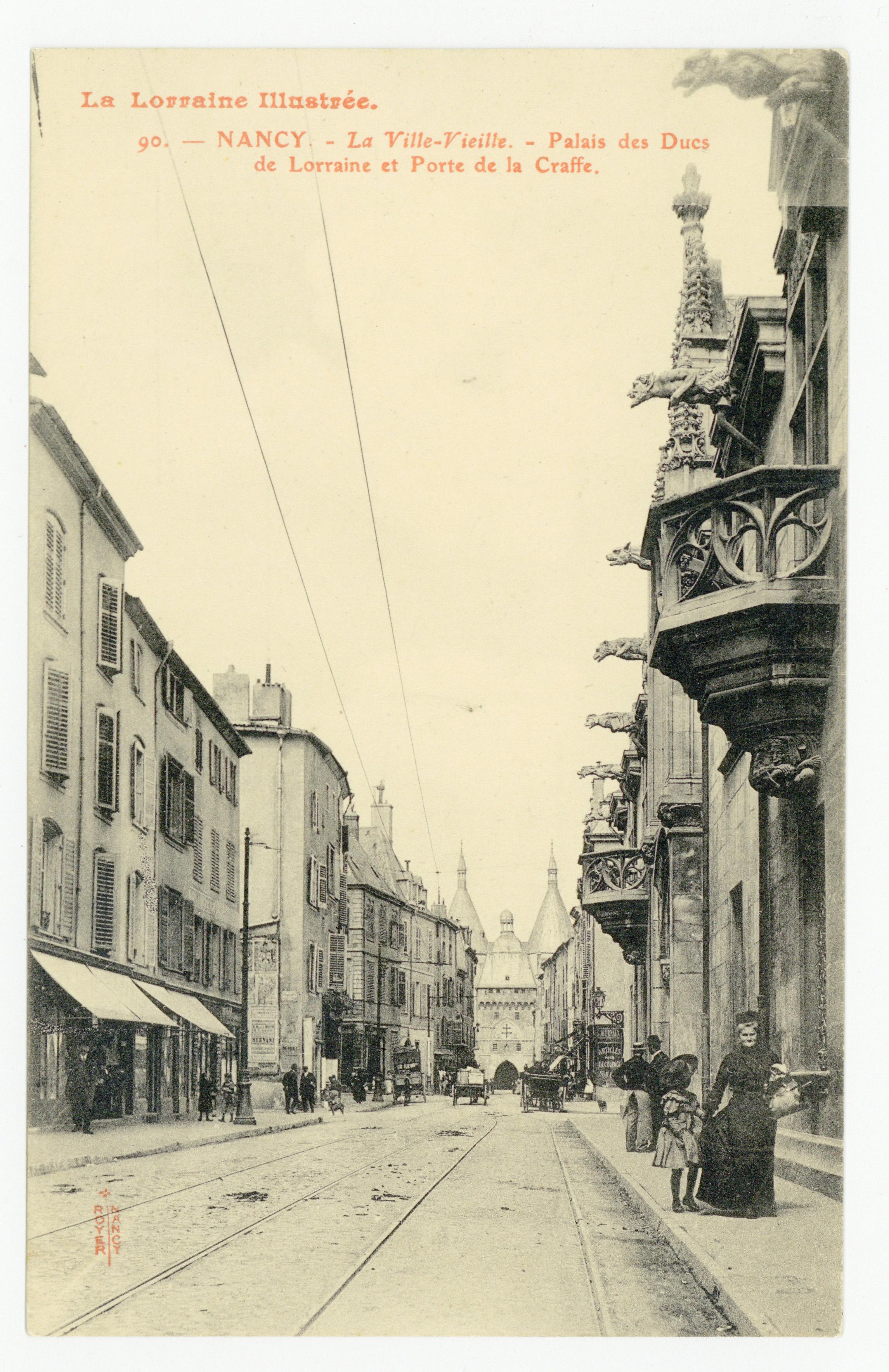 Contenu du Nancy : la Ville-Vieille, Palais des Ducs de Lorraine et Porte de la Craffe. La Lorraine Illustrée