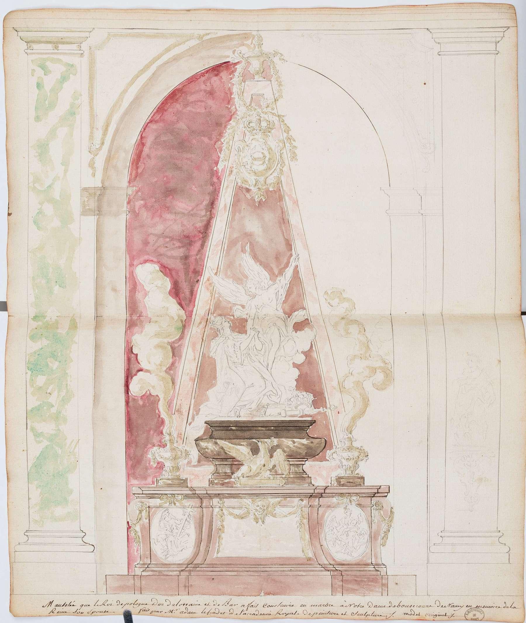Contenu du Mausolée que le Roi de Pologne Duc de Lorraine et de Bar a fait construire en marbre à Notre Dame de Bonsecours de Nancy en mémoire de la Reine son épouse