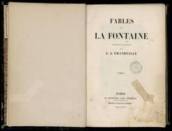 Fables de La Fontaine. Édition illustrée par J.J. Grandville. Tome I