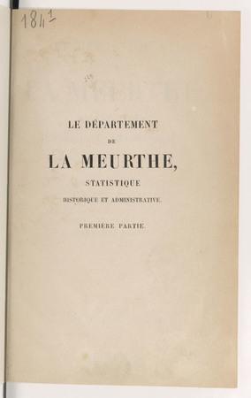 Le département de la Meurthe : statistique historique et administrative. P…