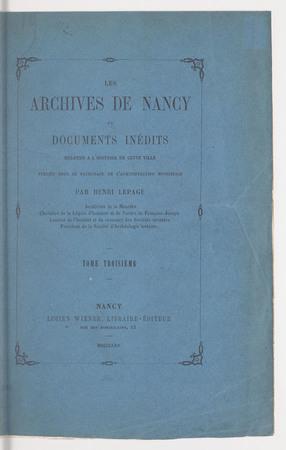 Les archives de Nancy ou Documents inédits relatifs à l'histoire de cette …