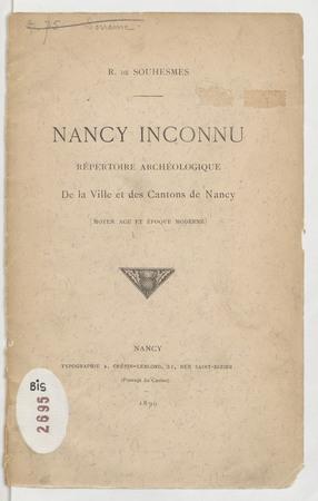 Nancy inconnu : répertoire archéologique de la ville et des cantons de Nan…