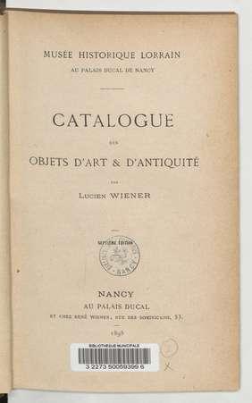 Catalogue des objets d'art et d'antiquité : musée historique lorrain, au p…