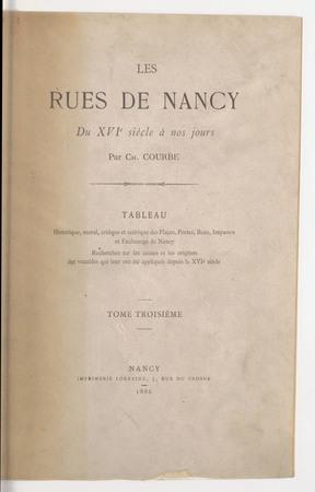 Les Rues de Nancy du XVIe siècle à nos jours : tableau historique, moral, …