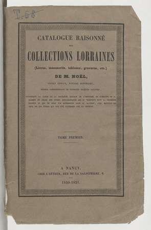 Catalogue raisonné des collections lorraines (livres, manuscrits, tableaux…