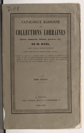 Catalogue raisonné des collections lorraines de M. Noël: livres, manuscri…