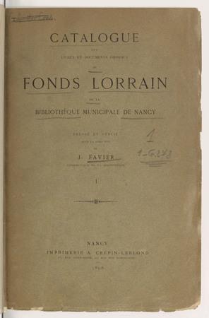 Catalogue des livres et documents imprimés du fonds lorrain de la biblioth…