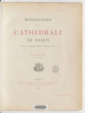 Monographie de la cathédrale de Nancy depuis sa fondation jusqu'à l'époque…