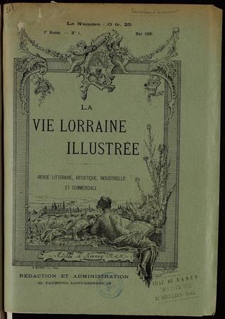 La vie lorraine illustrée : revue littéraire, artistique, industrielle et …