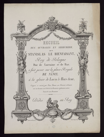 Recueil des ouvrages en serrurerie que Stanislas le Bienfaisant a fait pos…