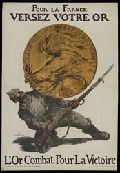 Pour la France versez votre or.  L'or combat pour la victoire