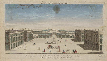 Vue perspective de la place Royale de Nancy 1760 : vue de la place de Nancy