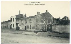 Chanteheux. La Mairie incendiée, la Guerre de 1914