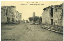 Haraucourt. Château et Place de la Liberté, Guerre 1914-1915