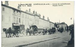 Lunéville (M.-et-M.) : convoi de ravitaillement. Supply convoi.  La Guerre…