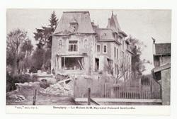 Sampigny. La Maison de M. Raymond Poincaré bombardée