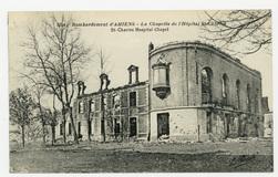 Bombardement d'Amiens : la Chapelle de l'Hôpital St-Charles. St-Charles Ho…
