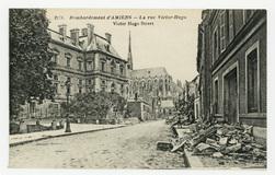 Bombardement d'Amiens : la Rue Victor-Hugo. Victor Hugo Street