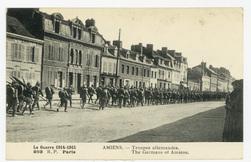 Amiens. Troupes allemandes. The Germans of Amiens. La Guerre 1914-1915