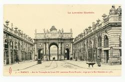 Nancy : Arc de Triomphe de Louis XV (ancienne Porte Royale), érigé par le …
