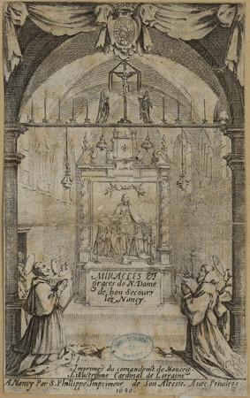 Miracles et graces de N[otre] Dame de bon Secours lès Nancy