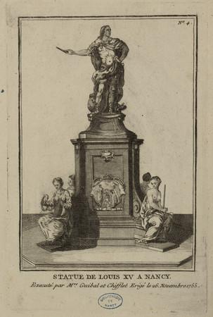 Statue de Louis XV à Nancy, executé par Mrs [Messieurs] Guibal et Chifflet…