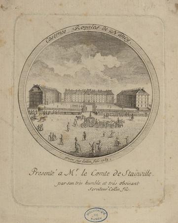 Casernes royales de Nancy, présenté à M[onsieu]r le Comte de Stainville pa…
