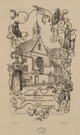 Église des Cordeliers. La chapelle ronde. Sépultures de la Maison de Lorra…