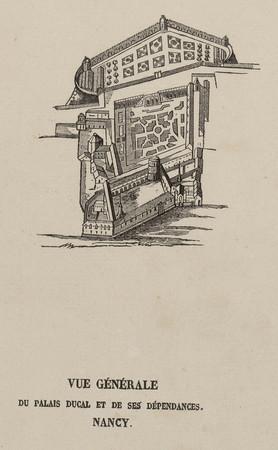Vue générale du Palais ducal et de ses dépendances. Nancy