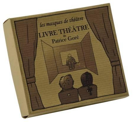 Les masques de théâtre : livre théâtre