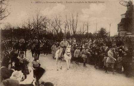 Metz 19 novembre 1918. Entrée triomphale du Maréchal Pétain