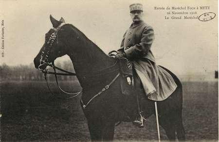 Entrée du Maréchal Foch à Metz. 26 novembre 1918. Le Grand Maréchal.