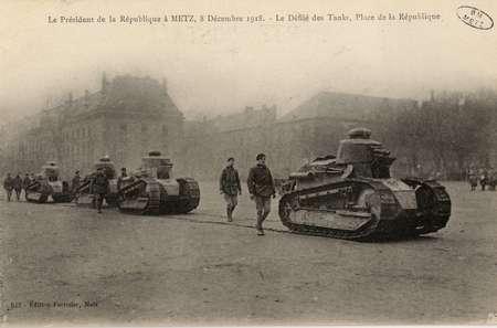 Le Président de la République à Metz, 8 décembre 1918. Le Défilé des Tanks…