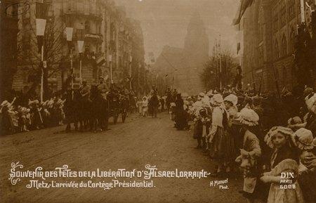 Souvenirs des Fêtes de la Libération d'Alsace Lorraine. Metz. L'arrivée du…