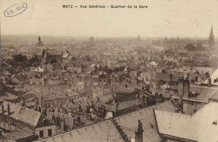 Metz. Vue générale- Quartier de la Gare