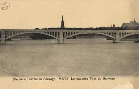 Die neue Brücke in Sauvage Metz. Le nouveau Pont du Sauvage
