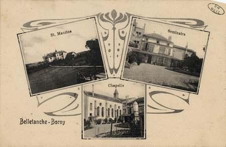 Belletanche-Borny- St. Maurice- Chapelle- Seminaire