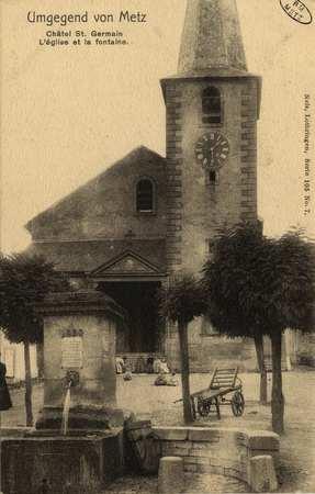 Umgegeng von Metz. Châtel St. Germain. L'Église et la fontaine.