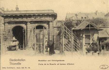 Diedenhofen. Thionville. Moselthor und Oktroigebäude. Porte de la Moselle …