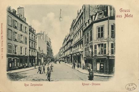 Gruss aus Metz. Rue Serpenoise. Römer-Strasse