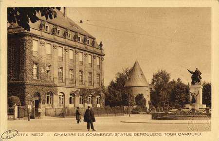 Metz. Chambre de commerce, Statue Dérouléde, Tour Camoufle