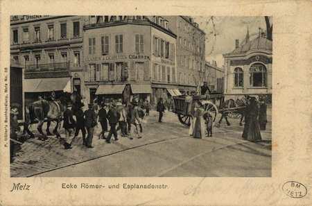 Metz. Ecke Römer-und Esplanadestr.