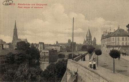 Metz. Mittelbrücke und Umgegend. Pont moyen et environs