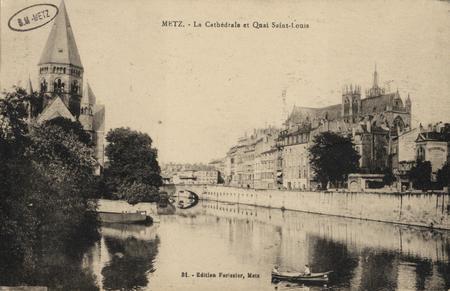 Metz. La Cathédrale et Quai Saint- Louis