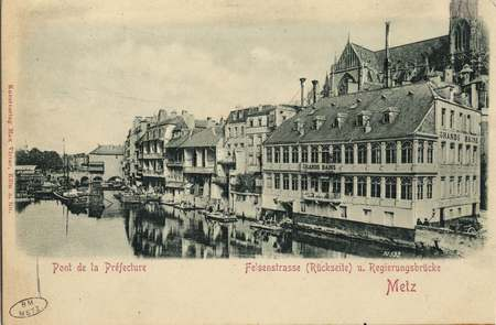 Metz. Pont de la Préfecture Felsenstrasse (Rückseite) u. regierungsbrücke.